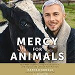 Nathan Runkle on Showing Mercy to the Animals in Our Care: PYP 235