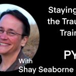 Staying off the Trauma Train with Shay Seaborne: PYP 409
