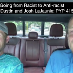 Going from Racist to Anti-racist with Dustin and Josh LaJaunie: PYP 415