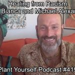 Healing from Racism with Bianca and Michael Alexander: PYP 419